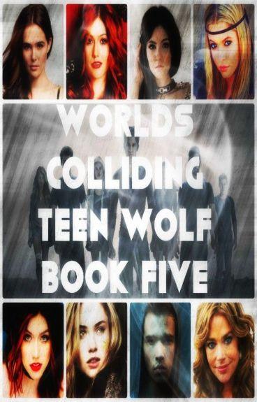 Worlds Colliding (Teen Wolf) Book Five