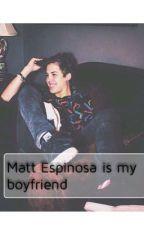 "Matt Espinosa is my boyfriend""befejezett"" by AnnaGyrkei"