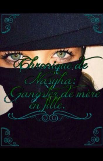 Chronique de Nasyha - gangster de mère en fille