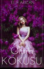 ÖLÜM KOKUSU by Elifaarican