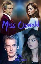 Miss Oswald- Whouffaldi Oneshots by Dontletgomyclara