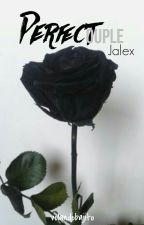 Perfect Couple ➼ Jalex by volandobajito