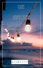 Un estate fantastica {COMPLETATA} by Giusy04V