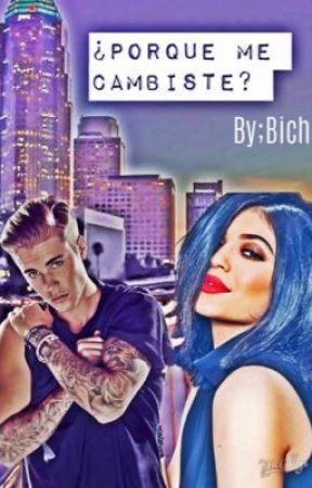 ¿Porque me cambiaste ? (Justin & ___) by fidelitha