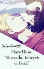 """NaruHina-""""Skrzydła, których ci brak"""" (PORZUCONE) by EpicDeadXW"""