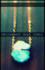 Delinquent Guy- Jimin by mary_dinner