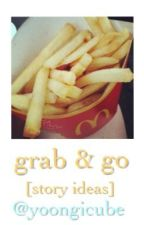 grab & go [story ideas] by yoongicube