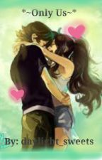 Only Us (Laurmau FF) Discontinued by daylight_sweets