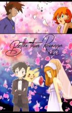 Better than Revenge (EgoShipping & AmourShipping Fanfic) by LillianDuncan