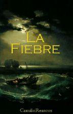 La Fiebre by CamiloReascos