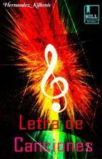 Letra de canciones. by Hernandez_Kilkenis