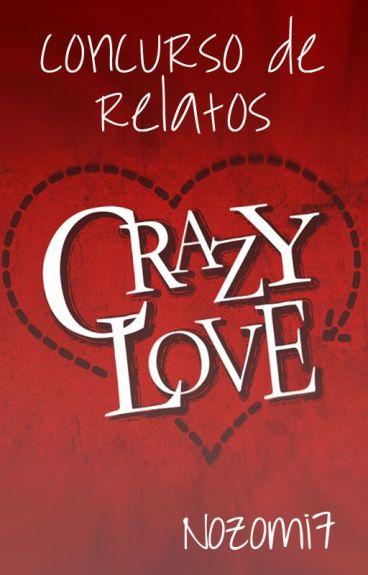 """Concurso de Relatos """"Crazy Love"""" [CERRADO]"""