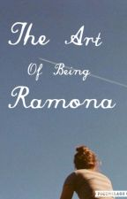The Art of Being Ramona (An Ed Sheeran Fanfic) by Sheerans_Wife