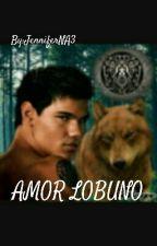 Amor Lobuno (Jacob Black y Tu)  by JenniferNA3