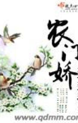 Nông Môn Kiều - Xuyên Không - Điền Văn - Full