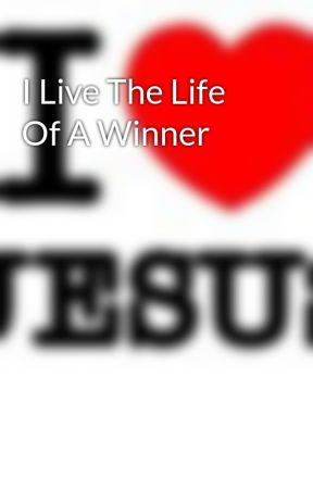 I Live The Life Of A Winner by Titi16