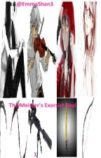The Meister's Exorsist Soul ( A Soul Eater Fan-Made) by EmmaShan3