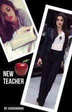 New Teacher by 5h5h5h5h5h