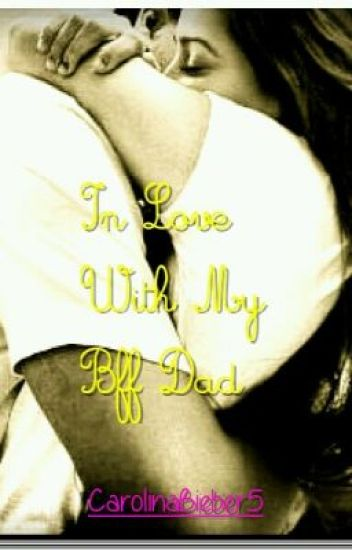 In Love With My BFF Dad