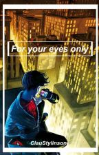 》For your eyes Only《 Spideypool by ClauStylinson