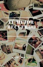 Tú Mejor Recuerdo «Pausada» by Angel_Black21