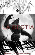 LA BESTIA by misaki_kurobane