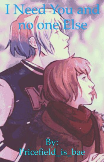 I Need You an no one Else-Pricefield AU(On Hold)