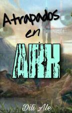 Atrapados En Ark by DiliAle