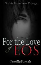 For The Love of EOS [Completed] by JFstories