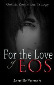 Wattpad Favorites (Taglish) - For the Love of Eos - Wattpad