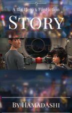 Story {A Big Hero 6 FanFiction} ON HIATUS by Hamadashi