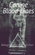 Canine Blood Lines by AnnesleyWrites