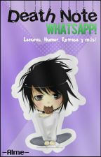 Death Note ~Whatsapp~  by -almelovesbonnie-