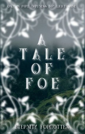 A Tale of Foe by EternityForgotten