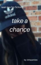 Take A Chance | Sean Lew | Book Two | by KitiSparkles