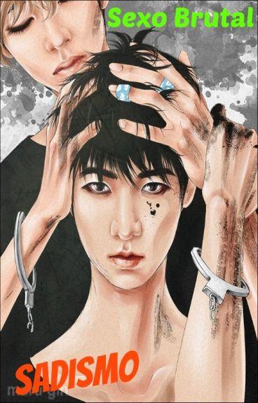 Sexo Brutal   》VKOOK《 (HOT) ♡♡ [YAOI] SADISMO