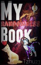 My Randomness Book by DewofEarlyMorning