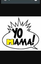 Yo Mama by maddiegotgame