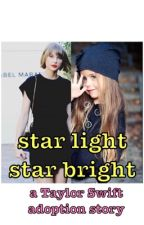 Adopted By Taylor Swift ~star light star bright~ by new-york-swift