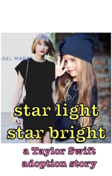 Adopted By Taylor Swift ~star light star bright~