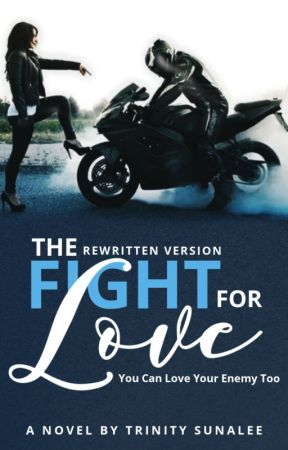 The Fight For Love | Rewritten Version ✎ by trinitystories_xo