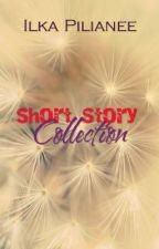 Short Story Collection by IlkaPilianee