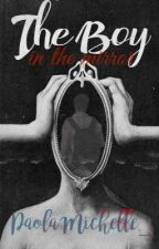 The boy in the mirror by PaolaMichelle__