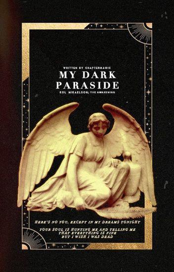 I. Dark Paradise: Kol Mikaelson