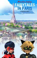 Miraculous Ladybug: Fairytales in Paris! by magically_melli