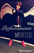 Perfectamente Imperfecto- Keo [VIXX- Gay/Yaoi] by aimiyagami