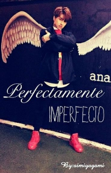 Perfectamente Imperfecto- Keo [VIXX- Gay/Yaoi]
