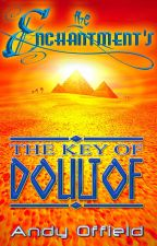 The Enchantments: Book 1-The Key of Doultof by Shmand