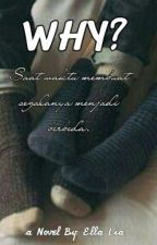 WHY? (ON GOING) by esterjessus