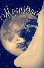 Moonstruck- A Kaider Fanfiction #TLCWattys by Theresamm